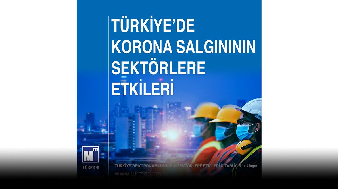 TÜRKİYE'DE KORONA SALGINININ SEKTÖRLERE ETKİLERİ