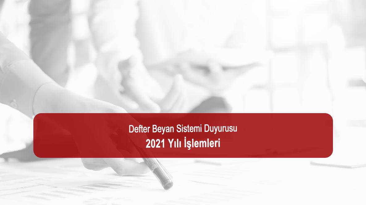 Defter Beyan Sistemi Duyurusu – 2021 Yılı İşlemleri