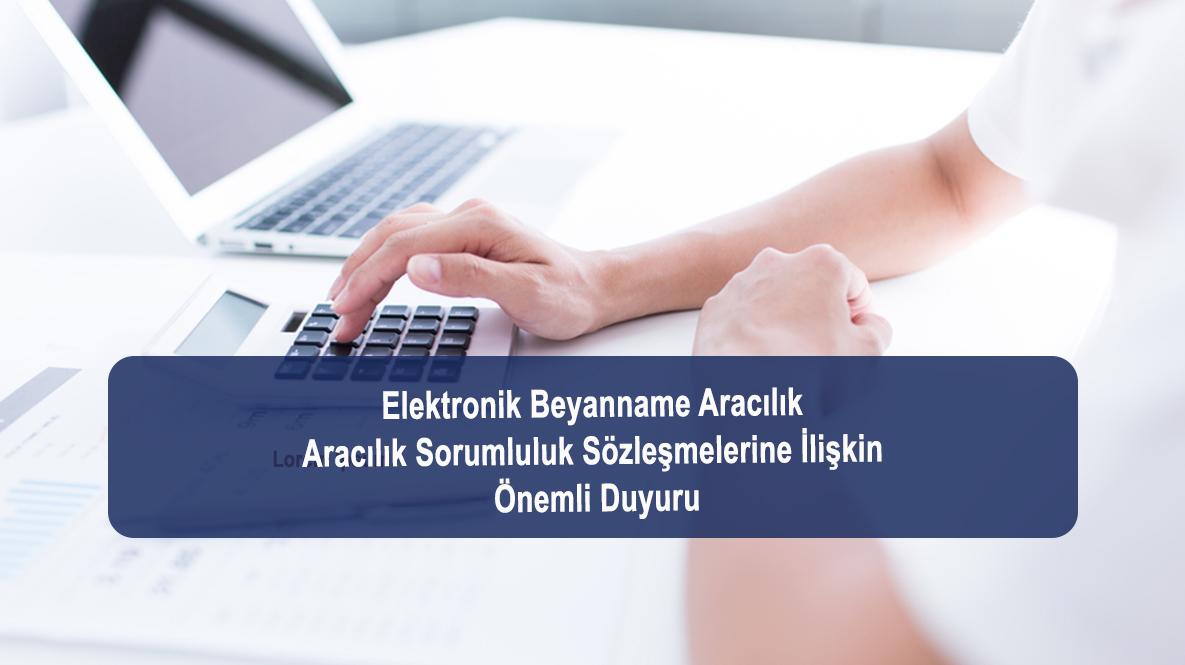 Elektronik Beyanname Aracılık/Aracılık Sorumluluk Sözleşmelerine İlişkin Önemli Duyuru