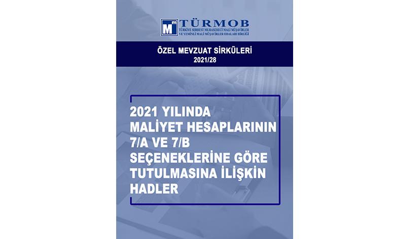 Özel Sirküler: 2021 Yılında Maliyet Hesaplarının 7/A Ve 7/B Seçeneklerine Göre Tutulmasına İlişkin Hadler