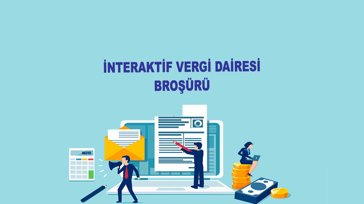 İnteraktif Vergi Dairesi Broşürü Yayınlandı
